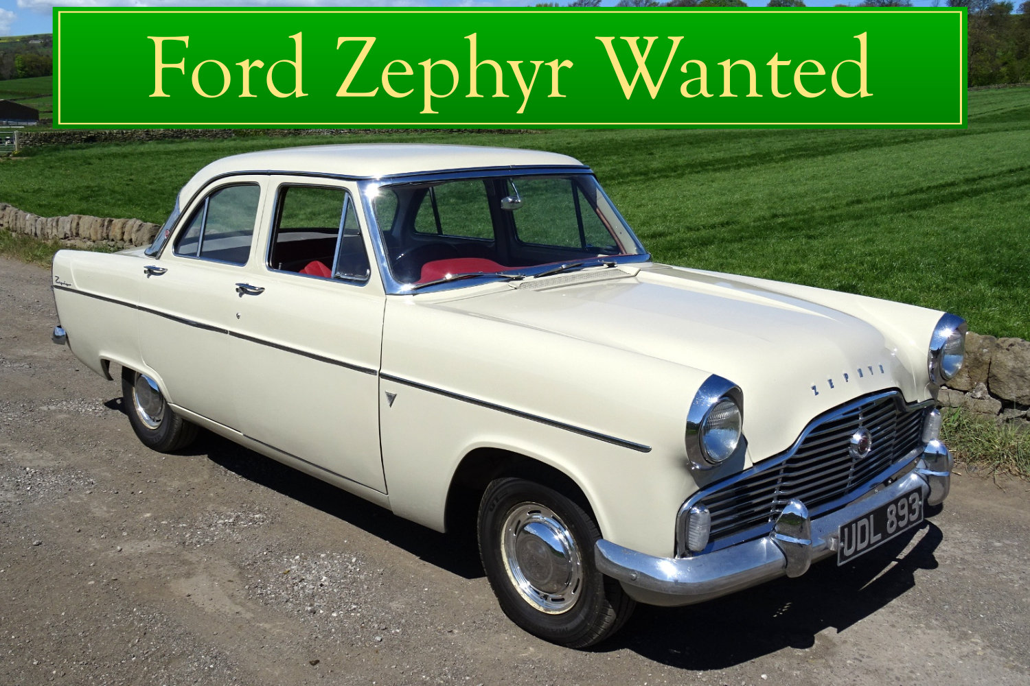 FORD ZEPHYR WANTED, CLASSIC CARS WANTED, IMMEDIATE PAYMENT Wanted (picture 1 of 6)
