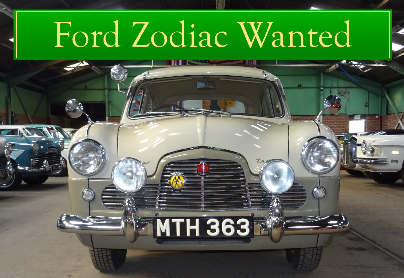 FORD ZODIAC MK1 WANTED, CLASSIC CARS WANTED, INSTANT PAYMENT Wanted (picture 1 of 6)