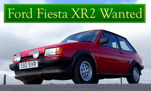1985 FORD FIESTA XR2 WANTED, CLASSIC CARS WANTED,QUICK PAYMENT