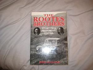 The Rootes Brothers Book--- Story of a Motoring Em