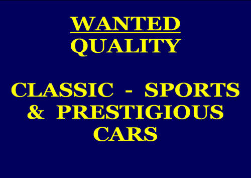 CLASSIC CARS WANTED - ALL MAKES & MODELS CONSIDERED Wanted (picture 1 of 1)