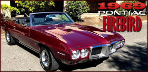 1969 FireBird Convertible = 350 4 speed PowerTop Ram $34.9k For Sale