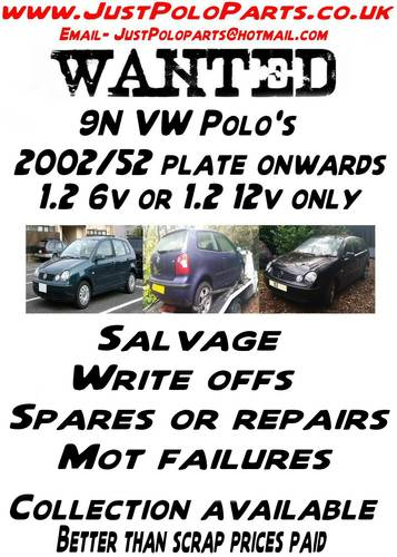 VW Polo 9N 1.2 6v AWY & 1.2 12v AQZ scrap mot failures non r Wanted (picture 1 of 5)