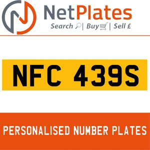 NFC 439S PERSONALISED PRIVATE CHERISHED DVLA NUMBER PLATE For Sale