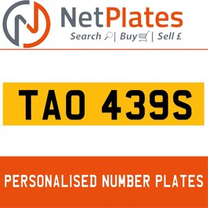 TAO 439S PERSONALISED PRIVATE CHERISHED DVLA NUMBER PLATE For Sale