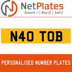 N40 TOB PERSONALISED PRIVATE CHERISHED DVLA NUMBER PLATE For Sale
