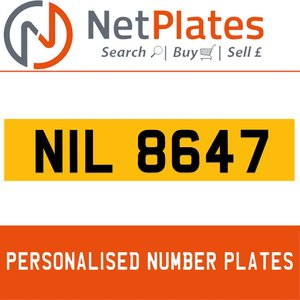 NIL 8647 PERSONALISED PRIVATE CHERISHED DVLA NUMBER PLATE