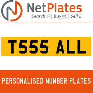 T555 ALL PERSONALISED PRIVATE CHERISHED DVLA NUMBER PLATE For Sale