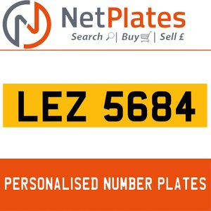 LEZ 5684 PERSONALISED PRIVATE CHERISHED DVLA NUMBER PLATE For Sale