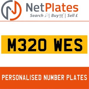 M320 WES PERSONALISED PRIVATE CHERISHED DVLA NUMBER PLATE For Sale