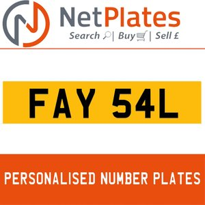 FAY 54L PERSONALISED PRIVATE CHERISHED DVLA NUMBER PLATE