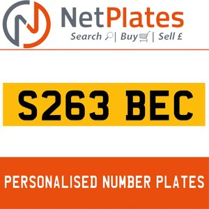 S263 BEC PERSONALISED PRIVATE CHERISHED DVLA NUMBER PLATE