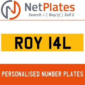 ROY 14L PERSONALISED PRIVATE CHERISHED DVLA NUMBER PLATE For Sale