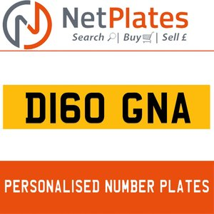 D160 GNA PERSONALISED PRIVATE CHERISHED DVLA NUMBER PLATE