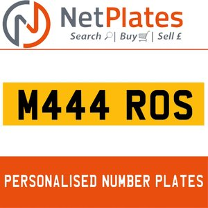 M444 ROS PERSONALISED PRIVATE CHERISHED DVLA NUMBER PLATE For Sale
