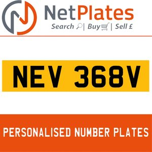 NEV 368V PERSONALISED PRIVATE CHERISHED DVLA NUMBER PLATE For Sale