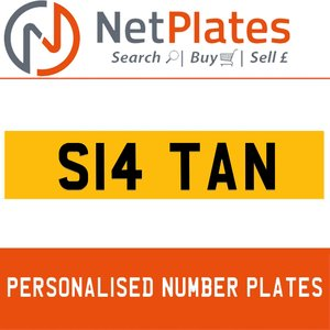 S14 TAN PERSONALISED PRIVATE CHERISHED DVLA NUMBER PLATE For Sale