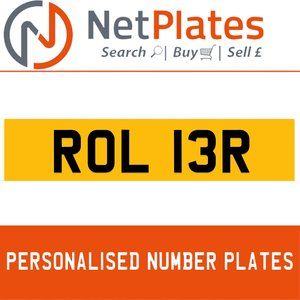 ROL 13R PERSONALISED PRIVATE CHERISHED DVLA NUMBER PLATE For Sale