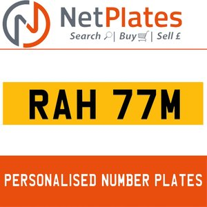 RAH 77M PERSONALISED PRIVATE CHERISHED DVLA NUMBER PLATE