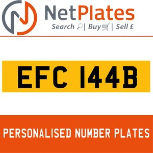 EFC 144B PERSONALISED PRIVATE CHERISHED DVLA NUMBER PLATE