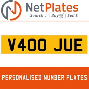 V400 JUE PERSONALISED PRIVATE CHERISHED DVLA NUMBER PLATE For Sale
