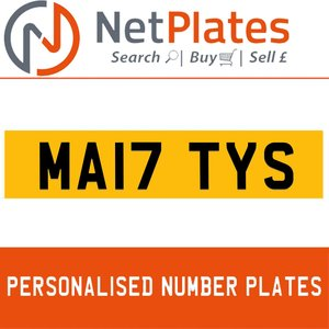 MA17 TYS PERSONALISED PRIVATE CHERISHED DVLA NUMBER PLATE