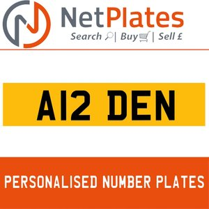 A12 DEN PERSONALISED PRIVATE CHERISHED DVLA NUMBER PLATE For Sale