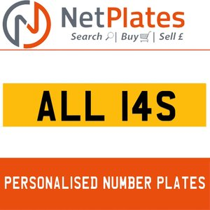 ALL 14S PERSONALISED PRIVATE CHERISHED DVLA NUMBER PLATE