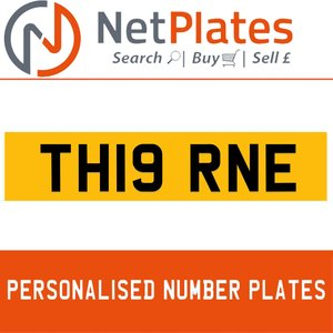 TH19 RNE PERSONALISED PRIVATE CHERISHED DVLA NUMBER PLATE