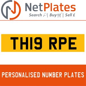 TH19 RPE PERSONALISED PRIVATE CHERISHED DVLA NUMBER PLATE