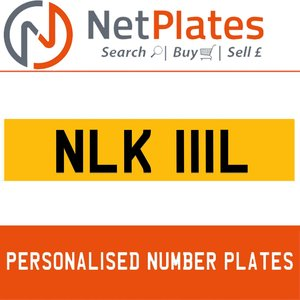 NLK 111L PERSONALISED PRIVATE CHERISHED DVLA NUMBER PLATE