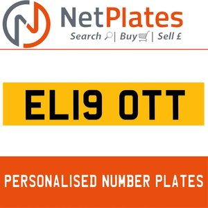 EL19 OTT PERSONALISED PRIVATE CHERISHED DVLA NUMBER PLATE