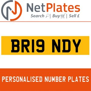 BR19 NDY PERSONALISED PRIVATE CHERISHED DVLA NUMBER PLATE
