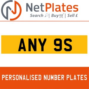 ANY 9S PERSONALISED PRIVATE CHERISHED DVLA NUMBER PLATE For Sale