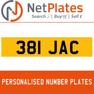 381 JAC PERSONALISED PRIVATE CHERISHED DVLA NUMBER PLATE For Sale