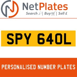 SPY 640L PERSONALISED PRIVATE CHERISHED DVLA NUMBER PLATE
