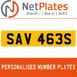 SAV 463S PERSONALISED PRIVATE CHERISHED DVLA NUMBER PLATE For Sale