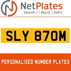 SLY 870M PERSONALISED PRIVATE CHERISHED DVLA NUMBER PLATE