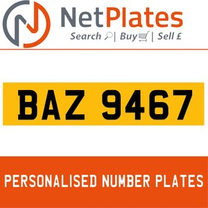 BAZ 9467 PERSONALISED PRIVATE CHERISHED DVLA NUMBER PLATE For Sale