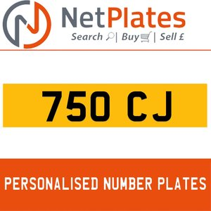 750 CJ PERSONALISED PRIVATE CHERISHED DVLA NUMBER PLATE