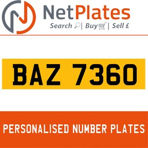 BAZ 7360 PERSONALISED PRIVATE CHERISHED DVLA NUMBER PLATE For Sale
