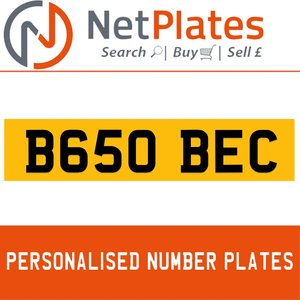 B650 BEC  PERSONALISED PRIVATE CHERISHED DVLA NUMBER PLATE