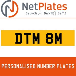 DTM 8M PERSONALISED PRIVATE CHERISHED DVLA NUMBER PLATE For Sale
