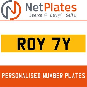 ROY 7Y PERSONALISED PRIVATE CHERISHED DVLA NUMBER PLATE For Sale