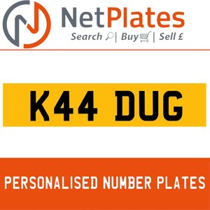 K44 DUG PERSONALISED PRIVATE CHERISHED DVLA NUMBER PLATE For Sale