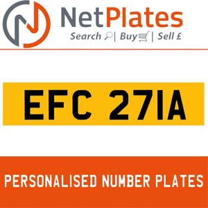 EFC 271A PERSONALISED PRIVATE CHERISHED DVLA NUMBER PLATE For Sale