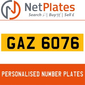 GAZ 6076 PERSONALISED PRIVATE CHERISHED DVLA NUMBER PLATE
