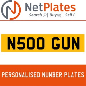 N500 GUN PERSONALISED PRIVATE CHERISHED DVLA NUMBER PLATE For Sale