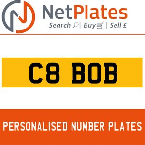 C8 BOB PERSONALISED PRIVATE CHERISHED DVLA NUMBER PLATE For Sale