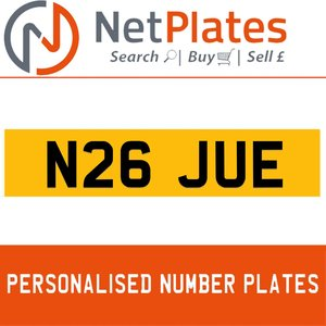 N26 JUE PERSONALISED PRIVATE CHERISHED DVLA NUMBER PLATE